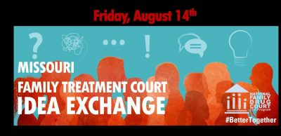 MO Family Treatment Court Idea Exchange Training Friday, August 14, 2020